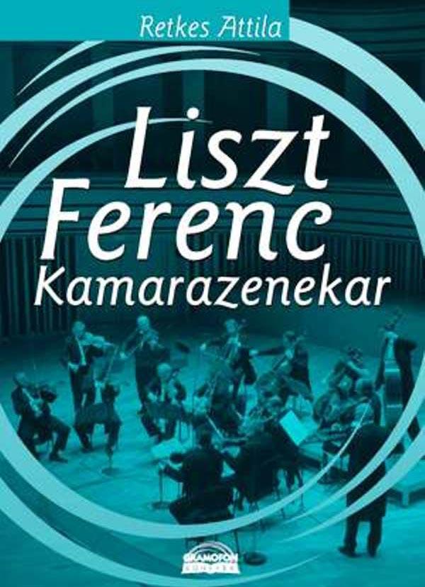 Retkes Attila: Liszt Ferenc Kamarazenekar