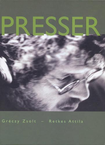 Gréczy Zsolt-Retkes Attila: Presser
