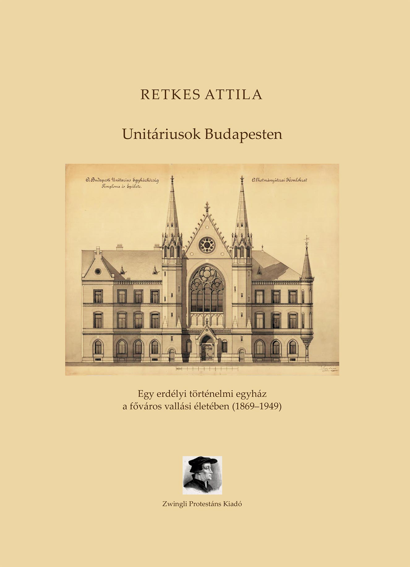 Retkes Attila: Unitáriusok Budapesten
